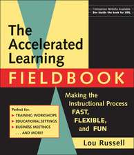 The Accelerated Learning Fieldbook: Making the Instructional Process Fast, Flexible, and Fun (includes Music CD–ROM)
