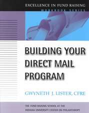 Building Your Direct Mail Program: Excellence in Fund Raising Workbook Series