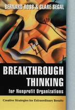Breakthrough Thinking for Nonprofit Organizations: Creative Strategies for Extraordinary Results