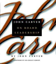 John Carver on Board Leadership