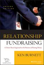 Relationship Fundraising: A Donor–Based Approach to the Business of Raising Money