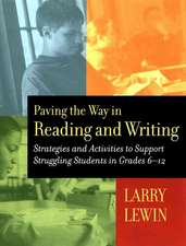 Paving the Way in Reading and Writing: Strategies and Activities to Support Struggling Students in Grades 6–12