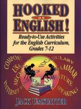 Hooked On English!: Ready–to–Use Activities for the English Curriculum, Grades 7–12