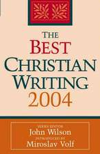 The Best Christian Writing 2004