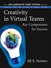 Creativity in Virtual Teams: Key Components for Success