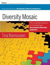 Diversity Mosaic Participant Workbook: Developing Cultural Competence