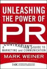 Unleashing the Power of PR: A Contrarian′s Guide to Marketing and Communication