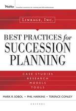 Linkage Inc.'s Best Practices for Succession Planning:  Case Studies, Research, Models, Tools