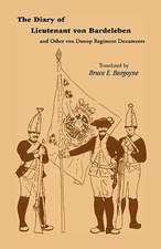 The Diary of Lieutenant Von Bardeleben and Other Von Donop Regiment