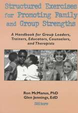 Structured Exercises for Promoting Family and Group Strengths