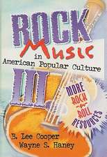 Rock Music in American Popular Culture III:  More Rock 'n' Roll Resources