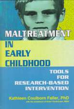 Maltreatment in Early Childhood:  Tools for Research Based Intervention