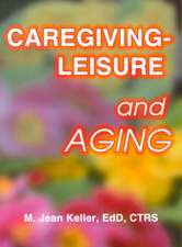 Caregiving Leisure and Aging:  Prevention Issues and Approaches