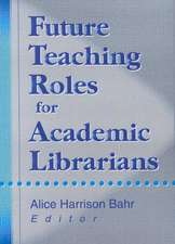 Future Teaching Roles for Academic Librarians