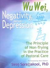 Wu Wei, Negativity, and Depression:  Principle of Non-Trying in the Practice of Pastoral Care