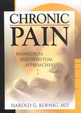 Chronic Pain:  Biomedical and Spiritual Approaches