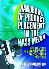 Handbook of Product Placement in the Mass Media:  New Strategies in Marketing Theory, Practice, Trends and Ethics