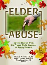 Elder Abuse:  Selected Papers from the Prague World Congress on Family Violence