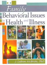 Family Behavioral Issues in Health and Illness