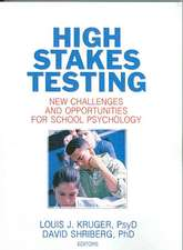 High Stakes Testing:  New Challenges and Opportunities for School Psychology