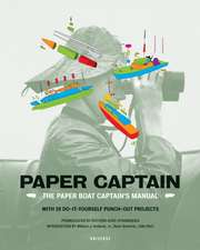 Paper Captain: The Paper Boat Captain's Manual [With Punch Outs]