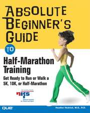 Absolute Beginner's Guide to Half-Marathon Training