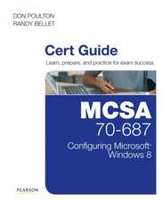 MCSA 70-687 Cert Guide:  Configuring Microsoft Windows 8.1 [With CDROM]