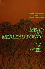 Mead and Merleau-Ponty: Toward a Common Vision