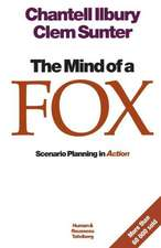 The Mind of a Fox:  Scenario Planning in Action