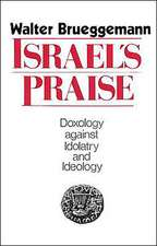 Israel's Praise:  A Theology of Marriage, Intimacy, and Redemption