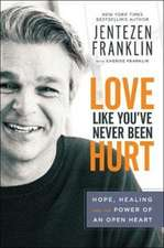Love Like You've Never Been Hurt