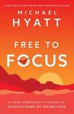 Hyatt, M: Free to Focus