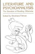 Literature and Psychoanalysis – The Question of Reading: Otherwise