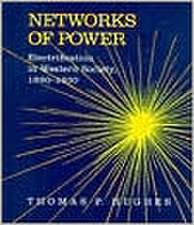 Networks of Power – Electrification in Western Society, 1880–1930
