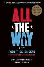 All the Way: A Play