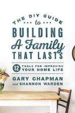 DIY Guide To Building a Family That Lasts, The