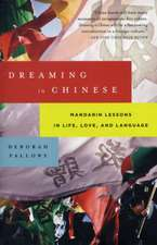 Dreaming in Chinese:  Mandarin Lessons in Life, Love, and Language