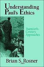 Understanding Paul's Ethics:  Twentieth Century Approaches