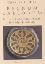 Regnum Caelorum:  Patterns of Millenial Thought in Early Christianity