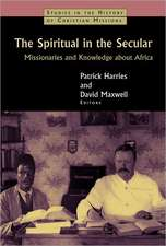 The Spiritual in the Secular:  Missionaries and Knowledge about Africa