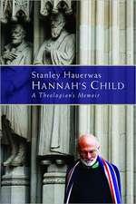 Hannah's Child:  A Theologian's Memoir
