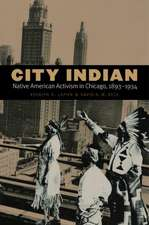 City Indian: Native American Activism in Chicago, 1893–1934