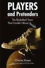 Players and Pretenders: The Basketball Team That Couldn't Shoot Straight
