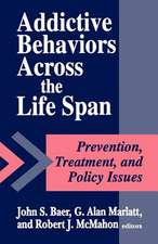 Addictive Behaviors across the Life Span