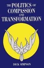 Politics Of Compassion: And Transformation