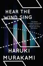Hear the Wind Sing and Pinball:  Recollections