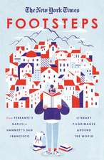 The New York Times: From Ferrante's Naples to Hammett's San Francisco, Literary Pilgrimages Around the World
