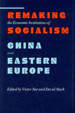 Remaking the Economic Institutions of Socialism: China and Eastern Europe