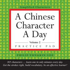 A Chinese Character a Day Practice Pad Volume 2: (HSK Level 3)