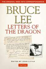 Bruce Lee Letters of the Dragon: The Original 1958-1973 Correspondence